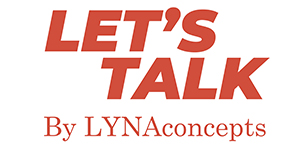 LYNAconcepts_Brands_Lets_Talk